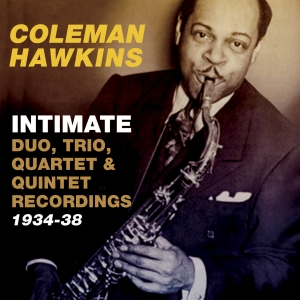 Intimate: Duo, Trio, Quartet & Quintet recordings 1934-38