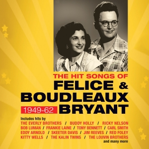 The Hit Songs of Felice & Boudleaux Bryant 1949-62