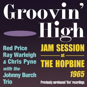 Groovin High - Jam Session at The Hopbine 1965