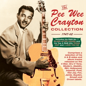 The Pee Wee Crayton Collection 1947-62