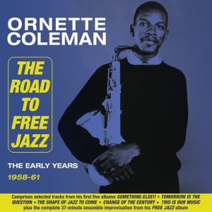 The Road To Free Jazz - The Early Years 1958-61