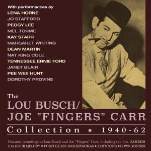 "The Lou Busch/Joe ""Fingers"" Carr Collection 1940-62"