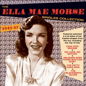 The Ella Mae Morse Singles Collection 1942-57