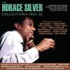 The Horace Silver Collection 1952-56
