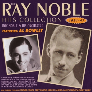 The Ray Noble Hits Collection 1931-47