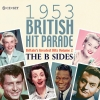 The 1953 British Hit Parade - The B Sides