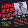 The Little Junior Parker Singles Collection 1952-62