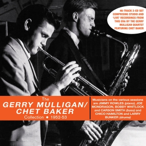 The Gerry Mulligan/Chet Baker Collection 1952-53