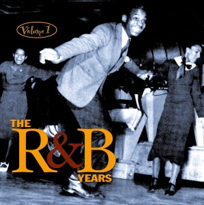 The R&B Years Vol. 1
