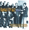 Kansas City Jazz:The 30s and 40s