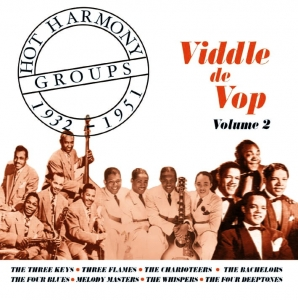 Hot Harmony Groups - Viddle De Vop - Volume 2 - 1932-1951