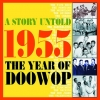 A Story Untold : 1955 The Year of Doowop