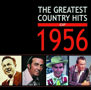 The Greatest Country Hits of 1956