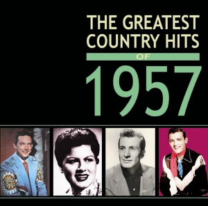The Greatest Country Hits of 1957