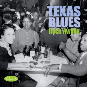 Texas Blues Volume 2 - Rock Awhile