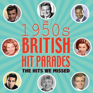 The 1950s British Hit Parades - The Hits We Missed