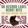 UK Record Label Debut Hits - The First Decade 1952-61