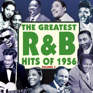 The Greatest R&B Hits of 1956 Vol. 2