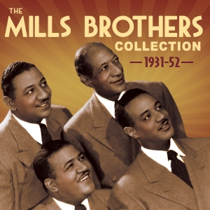The Mills Brothers Collection 1931-52