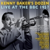 Kenny Baker's Dozen 'Live' At The BBC February 1957