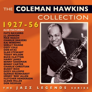 The Coleman Hawkins Collection 1927-56