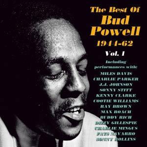 The Best Of Bud Powell 1944-62 Vol. 1