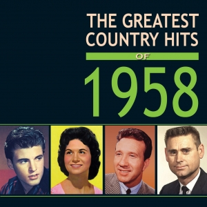The Greatest Country Hits of 1958